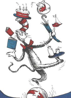 The Cat in the Hat demonstrates what he can do. Artist: Dr. Seuss.