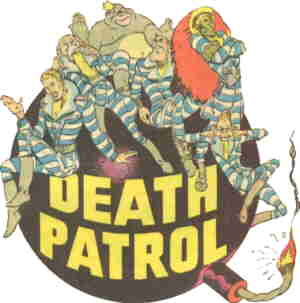 The Death Patrol. L-r: Del, Gramps, Hotentot, Hank, Chuckalug, Zazzy.