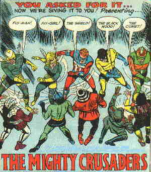 Mighty Crusaders vs. vile villains.