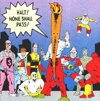 L-r: The Shoveler, Jackpot, Mr. Furious, Screwball, Flaming Carrot, Captain Attack, Bondo-Man, Jumpin' Jehosaphat, Red Rover. Artist: Bob Burden.