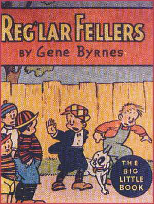 Cover of a Reg'lar Fellers Big Little Book. Artist: Gene Byrnes.